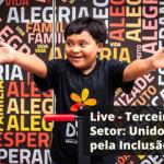 Live terceiro setor unidos pela inclusão